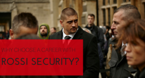 Why Choose a Career with Rossi Security